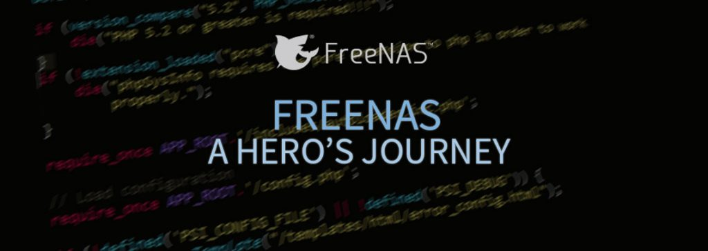 FreeNAS: A Hero's Journey