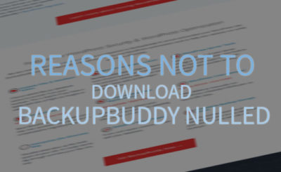 Reasons not to Download BackupBuddy Nulled