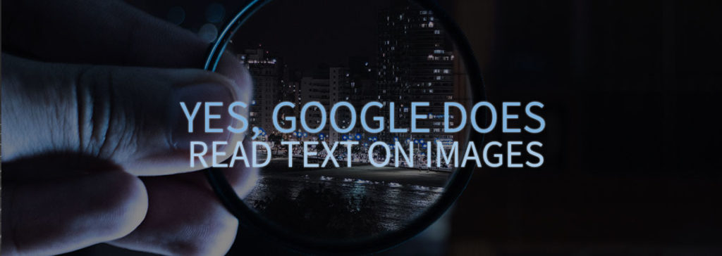 Yes, Google Does Read Text on Images
