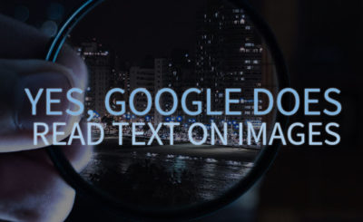Yes, Google Does Read Text on Images is overwritten a magnifying glass over a night skyline.